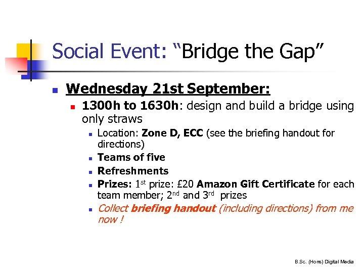 "Social Event: ""Bridge the Gap"" n Wednesday 21 st September: n 1300 h to"