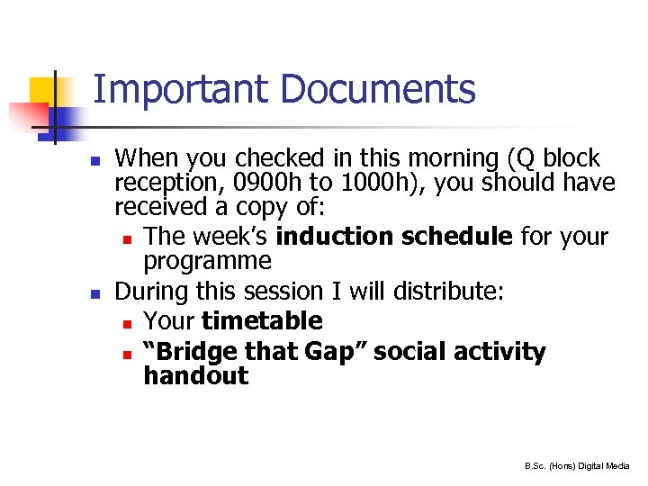 Important Documents n n 8 When you checked in this morning (Q block reception,
