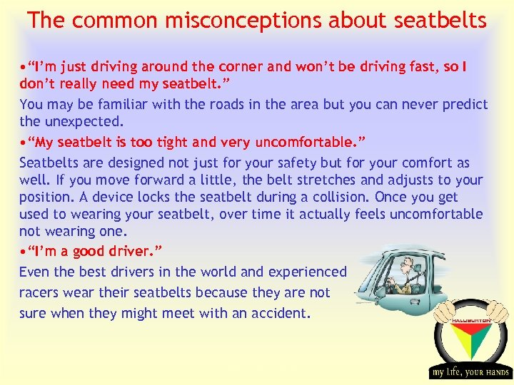 """The common misconceptions about seatbelts • """"I'm just driving around the corner and won't"""