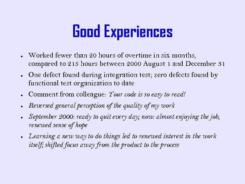 Good Experiences ● ● Worked fewer than 20 hours of overtime in six months,