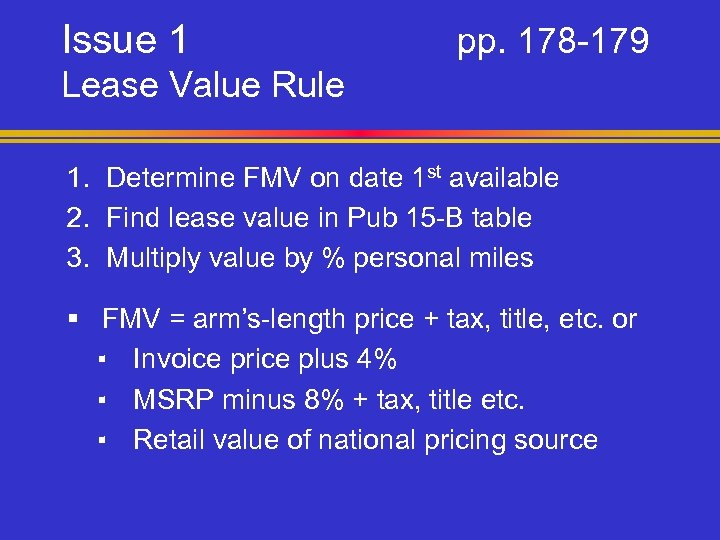 Issue 1 pp. 178 -179 Lease Value Rule 1. Determine FMV on date 1