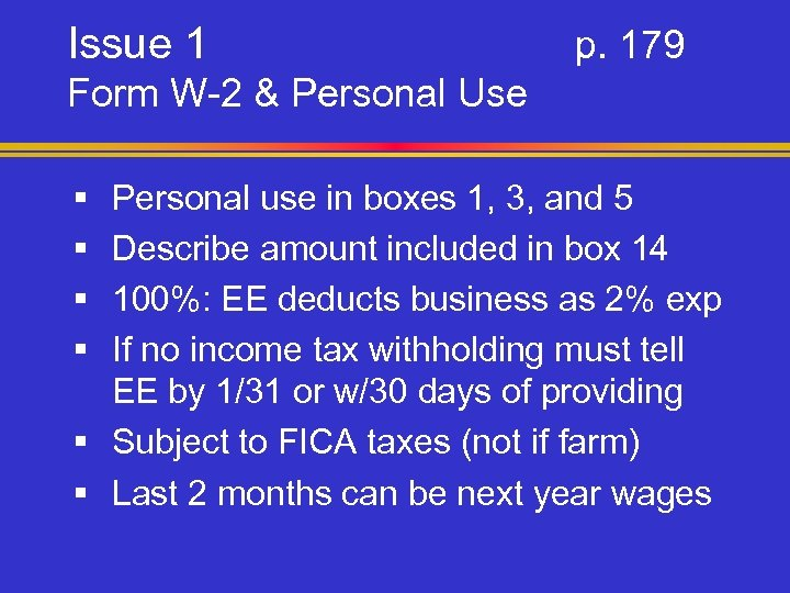 Issue 1 p. 179 Form W-2 & Personal Use § § Personal use in