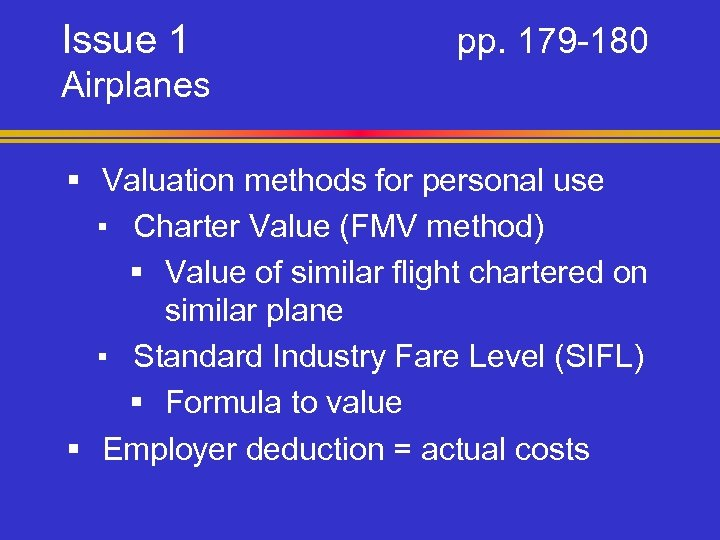 Issue 1 pp. 179 -180 Airplanes § Valuation methods for personal use ▪ Charter
