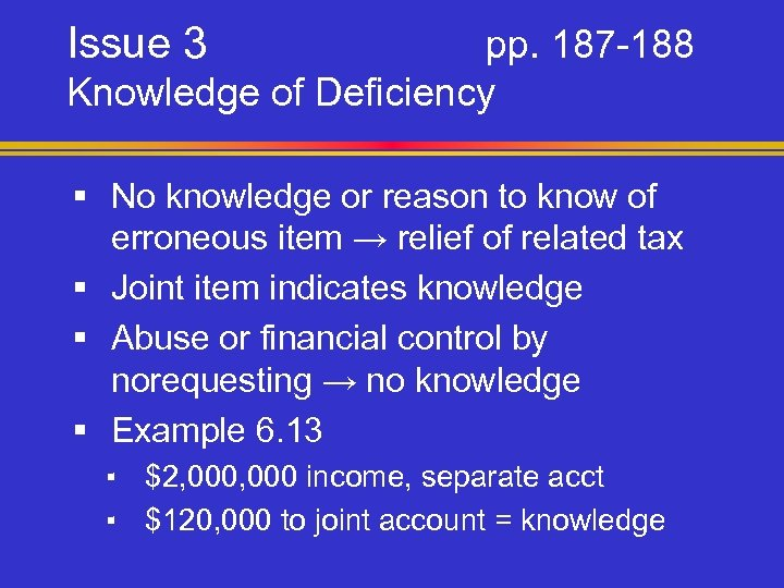 Issue 3 pp. 187 -188 Knowledge of Deficiency § No knowledge or reason to