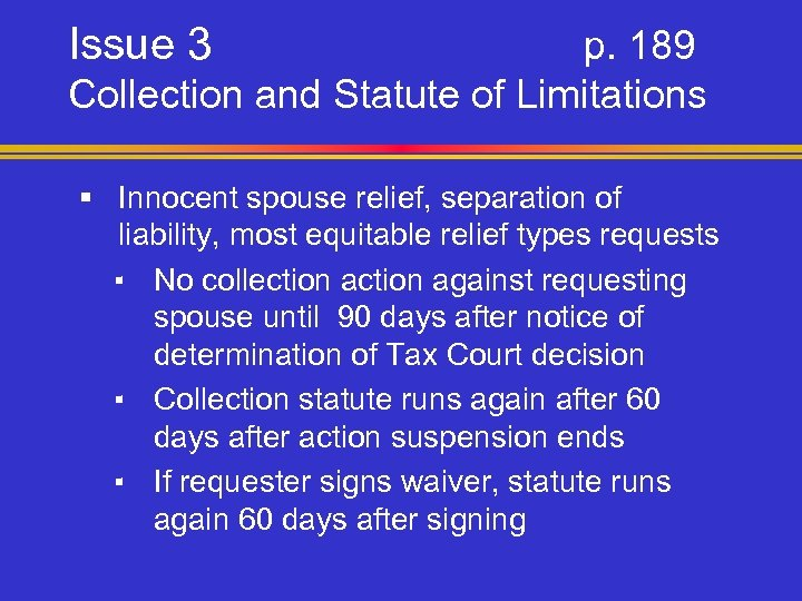Issue 3 p. 189 Collection and Statute of Limitations § Innocent spouse relief, separation