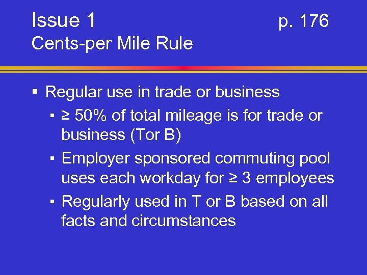 Issue 1 p. 176 Cents-per Mile Rule § Regular use in trade or business