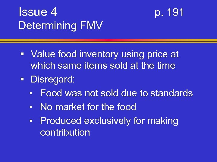 Issue 4 p. 191 Determining FMV § Value food inventory using price at which