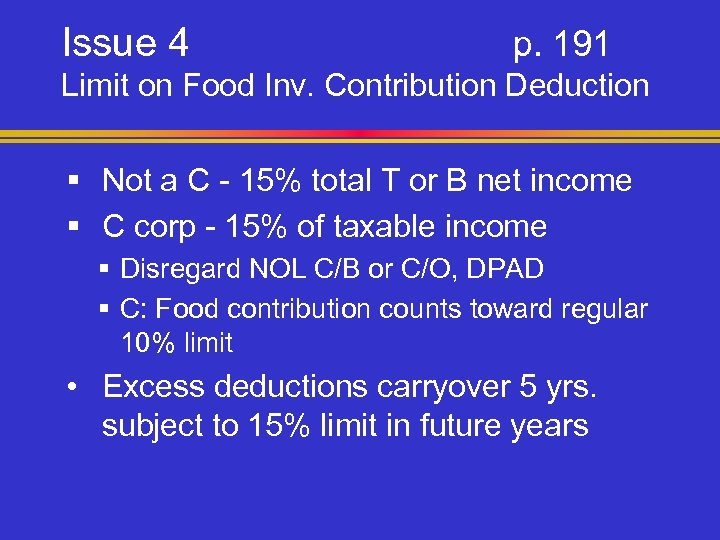 Issue 4 p. 191 Limit on Food Inv. Contribution Deduction § Not a C