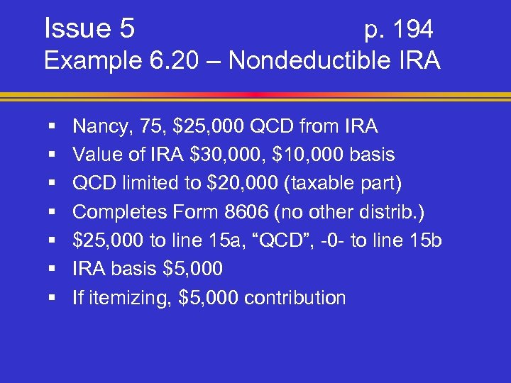 Issue 5 p. 194 Example 6. 20 – Nondeductible IRA § § § §