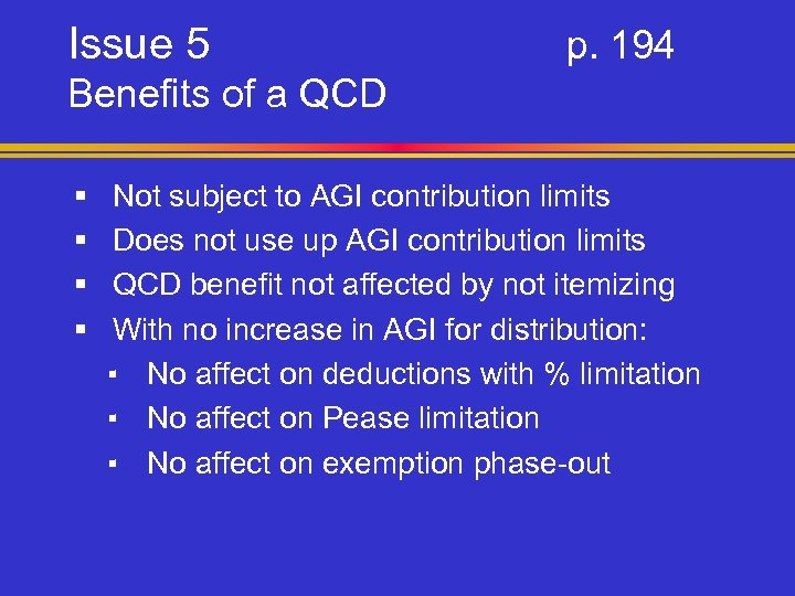 Issue 5 p. 194 Benefits of a QCD § § Not subject to AGI