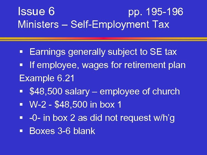 Issue 6 pp. 195 -196 Ministers – Self-Employment Tax § Earnings generally subject to