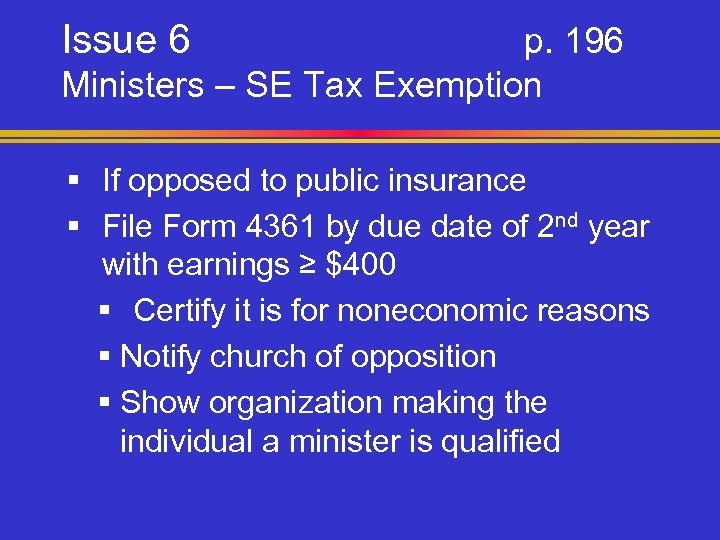 Issue 6 p. 196 Ministers – SE Tax Exemption § If opposed to public