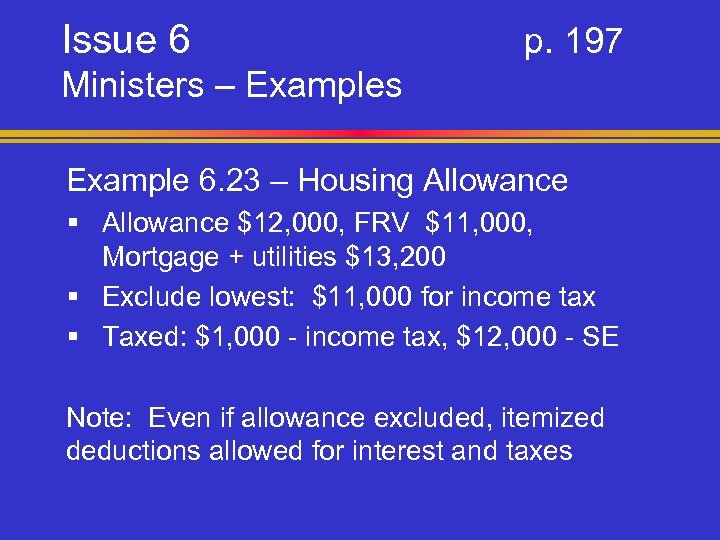 Issue 6 p. 197 Ministers – Examples Example 6. 23 – Housing Allowance §