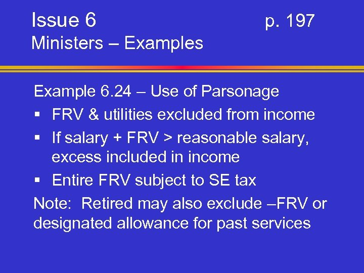Issue 6 p. 197 Ministers – Examples Example 6. 24 – Use of Parsonage