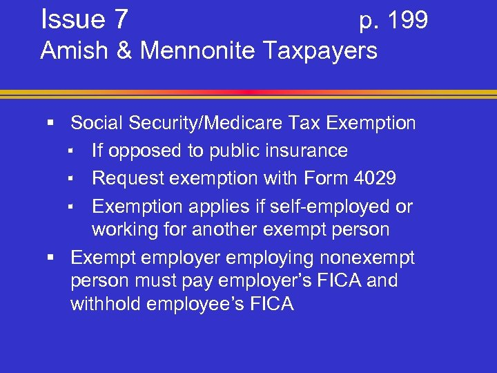 Issue 7 p. 199 Amish & Mennonite Taxpayers § Social Security/Medicare Tax Exemption ▪