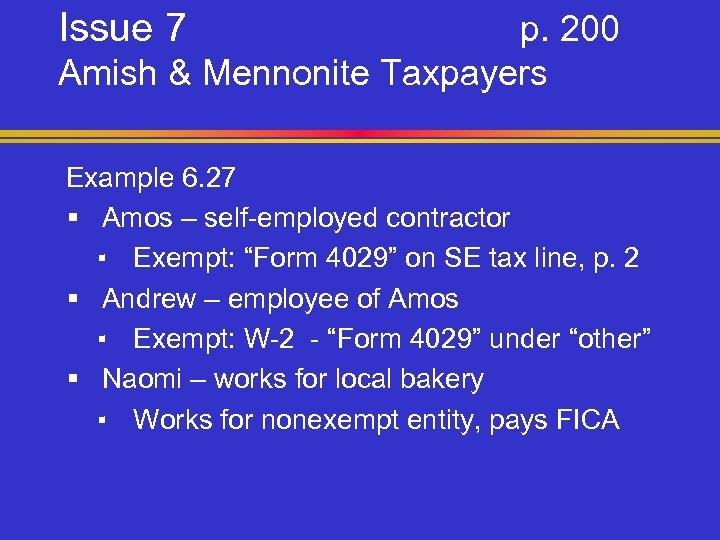 Issue 7 p. 200 Amish & Mennonite Taxpayers Example 6. 27 § Amos –