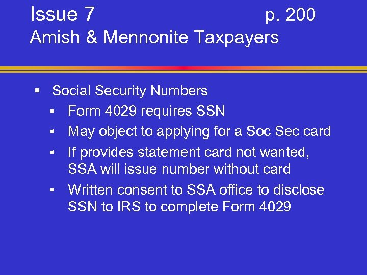 Issue 7 p. 200 Amish & Mennonite Taxpayers § Social Security Numbers ▪ Form