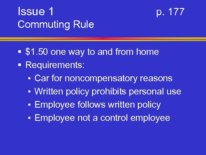 Issue 1 p. 177 Commuting Rule § $1. 50 one way to and from
