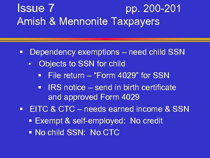 Issue 7 pp. 200 -201 Amish & Mennonite Taxpayers § Dependency exemptions – need