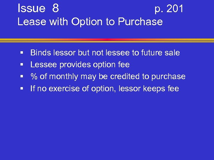 Issue 8 p. 201 Lease with Option to Purchase § § Binds lessor but