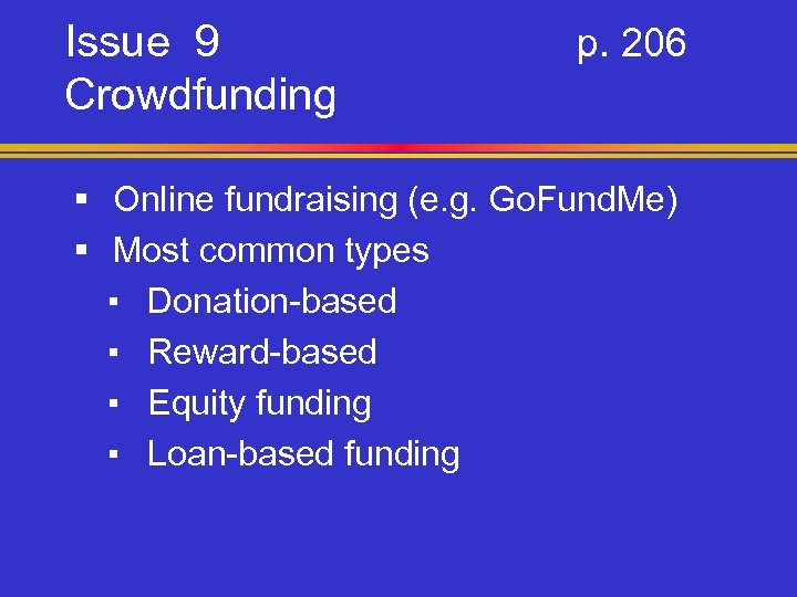 Issue 9 Crowdfunding p. 206 § Online fundraising (e. g. Go. Fund. Me) §