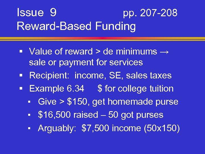 Issue 9 pp. 207 -208 Reward-Based Funding § Value of reward > de minimums