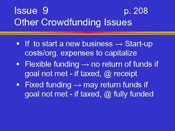 Issue 9 p. 208 Other Crowdfunding Issues § If to start a new business
