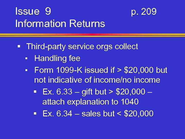 Issue 9 Information Returns p. 209 § Third-party service orgs collect ▪ Handling fee