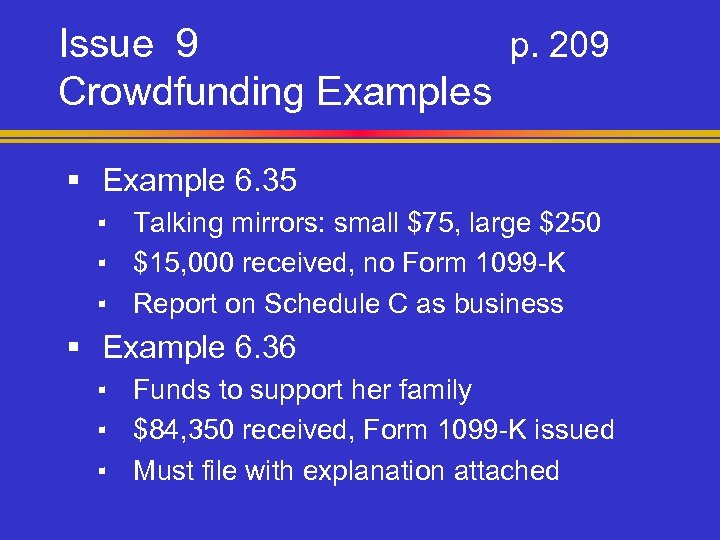 Issue 9 p. 209 Crowdfunding Examples § Example 6. 35 ▪ Talking mirrors: small