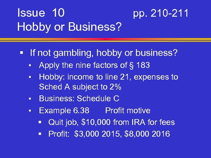 Issue 10 pp. 210 -211 Hobby or Business? § If not gambling, hobby or