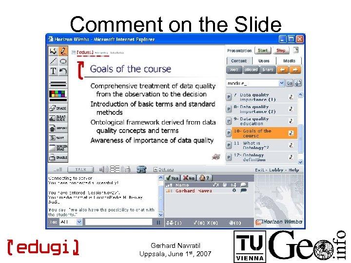 Comment on the Slide Gerhard Navratil Uppsala, June 1 st, 2007