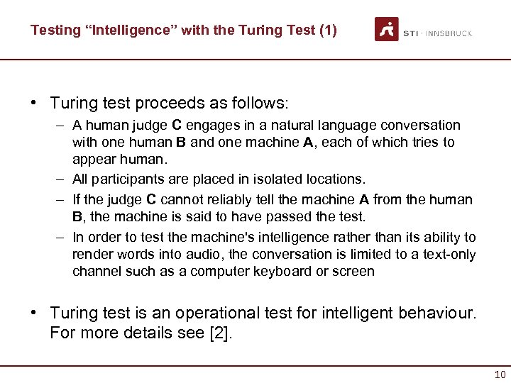 """Testing """"Intelligence"""" with the Turing Test (1) • Turing test proceeds as follows: –"""