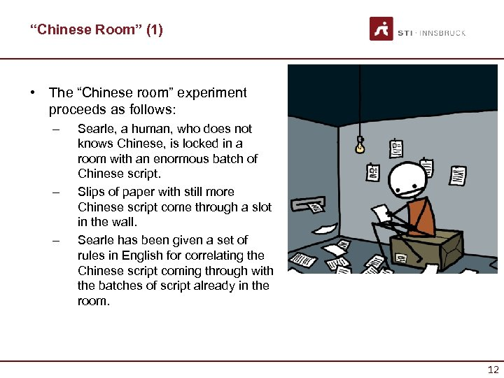 """""""Chinese Room"""" (1) • The """"Chinese room"""" experiment proceeds as follows: – – –"""