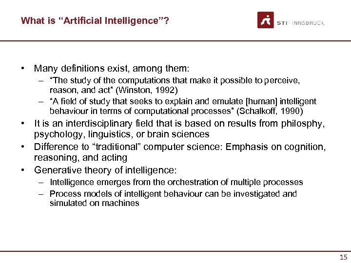 """What is """"Artificial Intelligence""""? • Many definitions exist, among them: – """"The study of"""