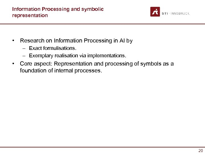 Information Processing and symbolic representation • Research on Information Processing in AI by –