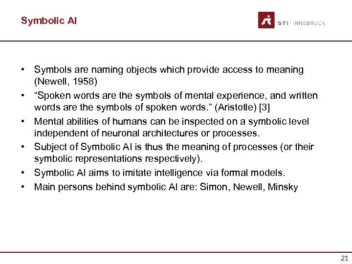 Symbolic AI • Symbols are naming objects which provide access to meaning (Newell, 1958)