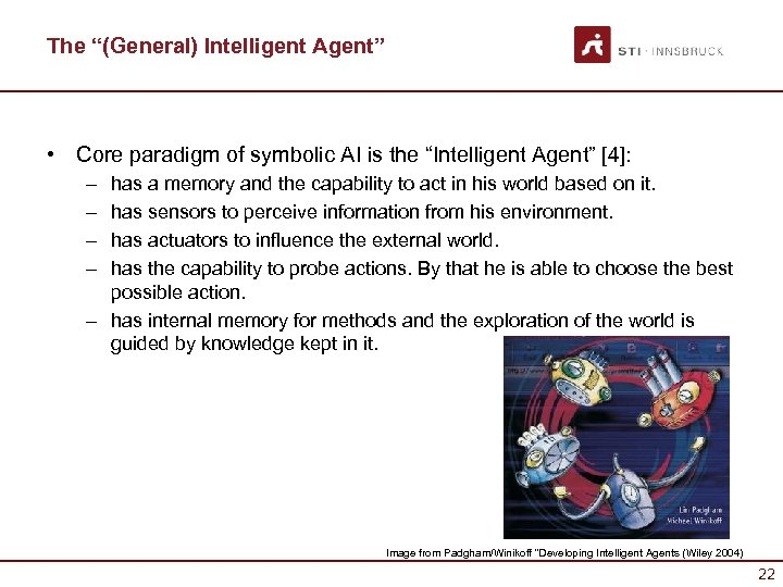 """The """"(General) Intelligent Agent"""" • Core paradigm of symbolic AI is the """"Intelligent Agent"""""""