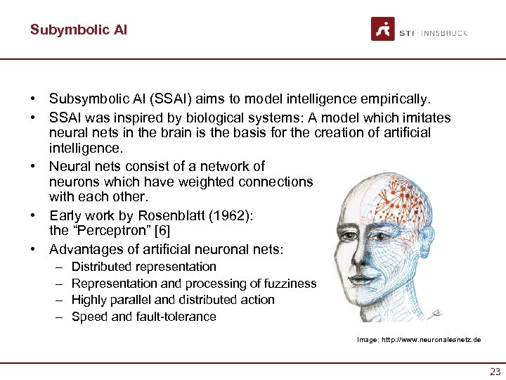 Subymbolic AI • Subsymbolic AI (SSAI) aims to model intelligence empirically. • SSAI was