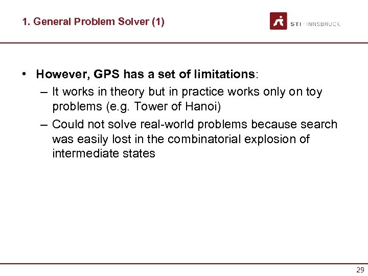 1. General Problem Solver (1) • However, GPS has a set of limitations: –