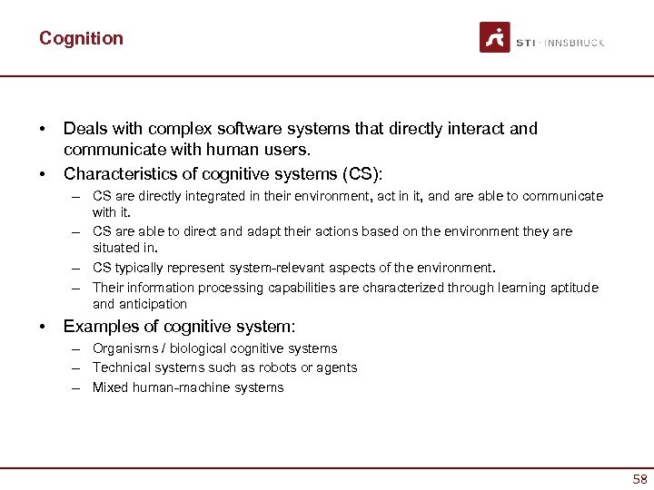 Cognition • • Deals with complex software systems that directly interact and communicate with