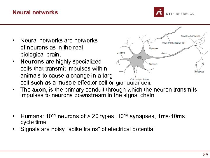 Neural networks • Neural networks are networks of neurons as in the real biological