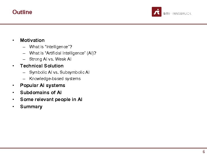 """Outline • Motivation – What is """"Intelligence""""? – What is """"Artificial Intelligence"""" (AI)? –"""