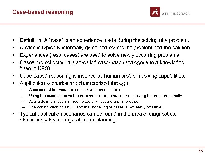 """Case-based reasoning • • • Definition: A """"case"""" is an experience made during the"""