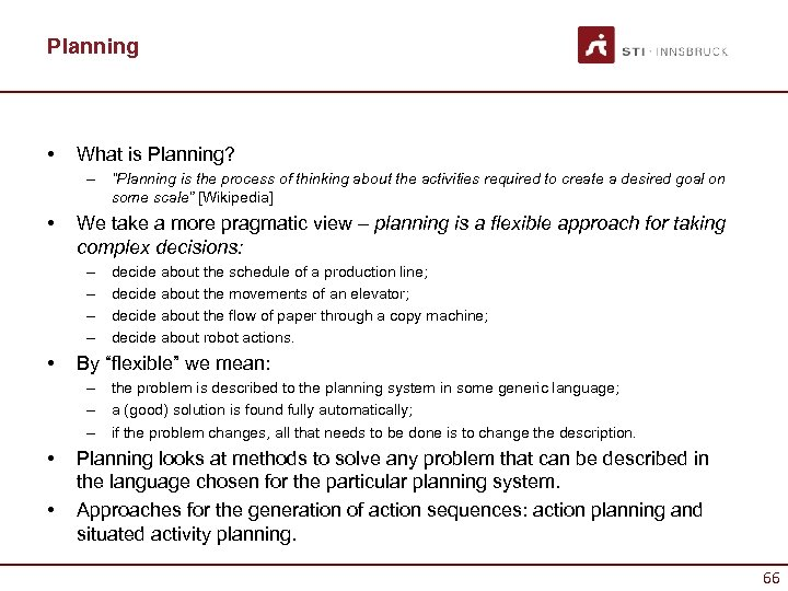 """Planning • What is Planning? – """"Planning is the process of thinking about the"""