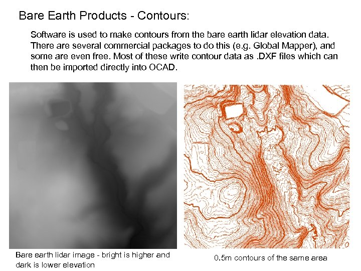 Bare Earth Products - Contours: Software is used to make contours from the bare