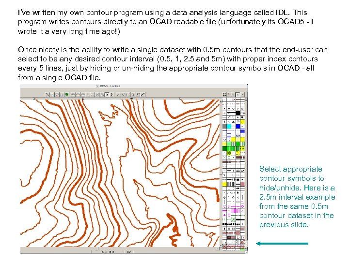 I've written my own contour program using a data analysis language called IDL. This