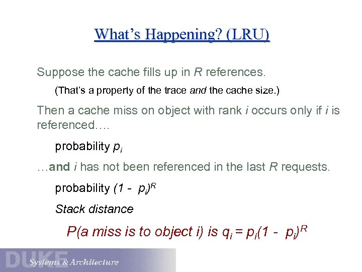 What's Happening? (LRU) Suppose the cache fills up in R references. (That's a property