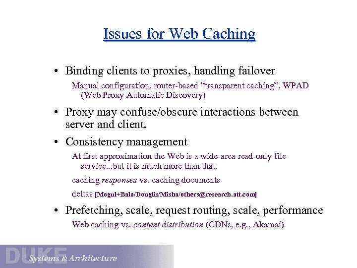 Issues for Web Caching • Binding clients to proxies, handling failover Manual configuration, router-based