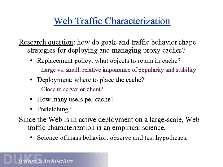 Web Traffic Characterization Research question: how do goals and traffic behavior shape strategies for