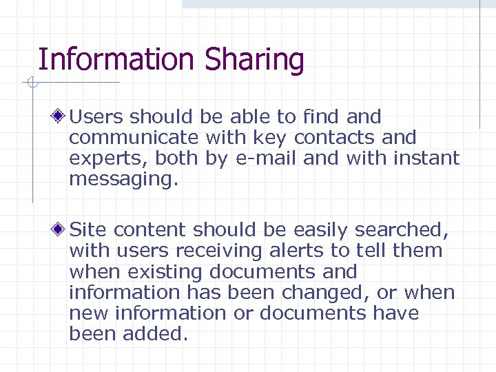 Information Sharing Users should be able to find and communicate with key contacts and
